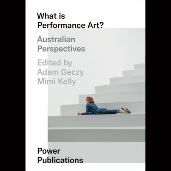 BOOK LAUNCH: What is Performance Art? Australian Perspectives