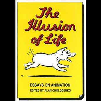 The Illusion of Life: Essays on Animation by Alan Cholodenko—re-released as an eBook