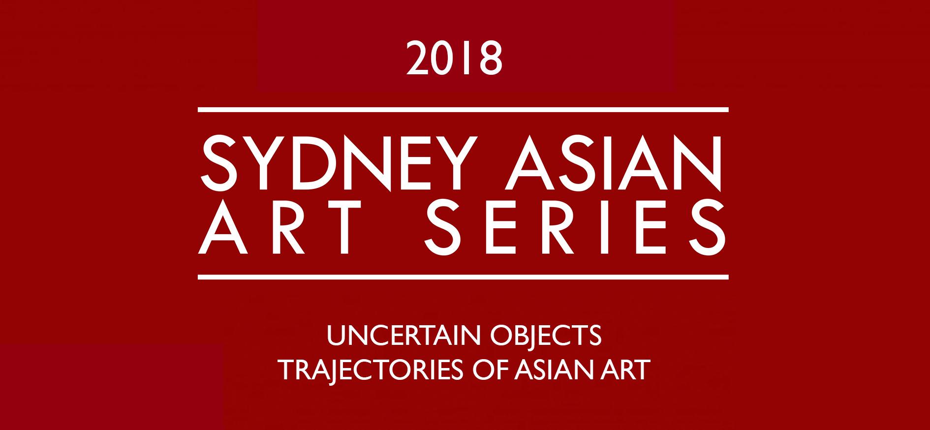 Uncertain Objects: Trajectories of Asian Art